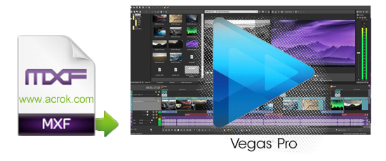MXF to Sony Vegas Pro - Edit MXF files in Vegas Pro 16/15/14