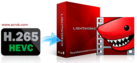 H.265/HEVC to Lightworks Pro/Free Workflow